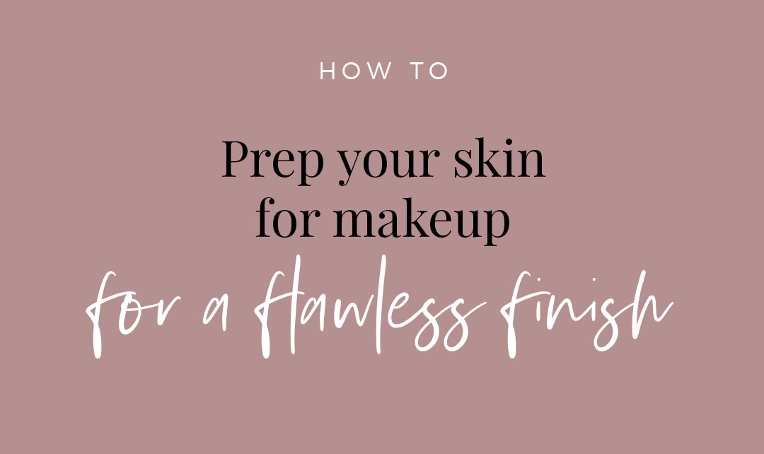 How to prep your skin for makeup